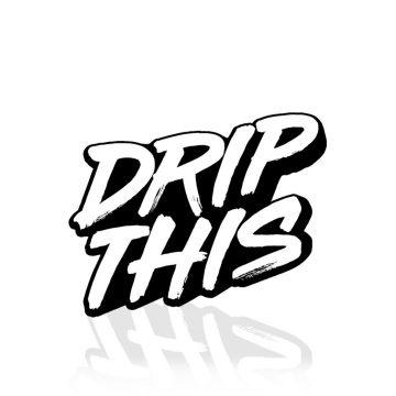Drip This